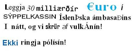 «Legg 30 milliarder euro i den islandske ambassadens søppelkasse, og vi skrur av vulkanen. Ikke ring politiet!» heter det i en av vitsene. (Foto: Skjermdump)